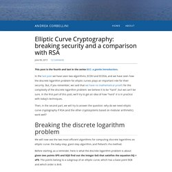 Elliptic Curve Cryptography: breaking security and a comparison with RSA - Andrea Corbellini