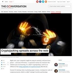 Cryptojacking spreads across the web