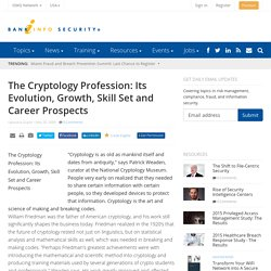 The Cryptology Profession: Its Evolution, Growth, Skill Set and Career Prospects