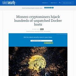 Monero cryptominers hijack hundreds of unpatched Docker hosts