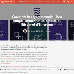 Comment la cryptomonnaie Libra compte surmonter les défauts du Bitcoin et d'Ethereum - Business
