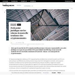 Petit point juridique sur les tokens, la nouvelle tendance des cryptomonnaies - Maddyness - Le Magazine des Startups Françaises