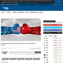 Cryptomonnaies nationales (USA & Chine) : l'actualité du 25 mars
