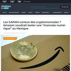 """Les GAFAM curieux des cryptomonnaies ? Amazon voudrait tester une """"monnaie numérique"""" au Mexique"""