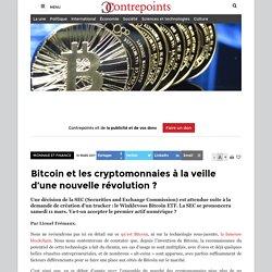 Bitcoin et les cryptomonnaies à la veille d'une nouvelle révolution