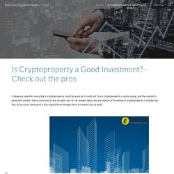 Is Cryptoproperty a Good Investment? - Check out the pros
