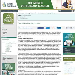 Overview of Cryptosporidiosis: Cryptosporidiosis: Merck Veterinary Manual