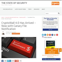 CryptoWall 4.0 Has Arrived – Now with Canary File Notification