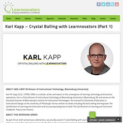 Karl Kapp - Crystal Balling with Learnnovators (Part 1)
