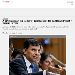 A crystal clear explainer of Rajan's exit from RBI and what it means to you