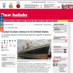 Crystal Cruises relance le SS United States