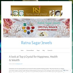 Top 5 Crystal for Happiness, Health & Wealth