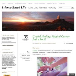 Crystal Healing: Magical Cure or Just a Rock?