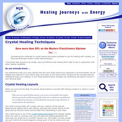 Crystal Healing Techniques - Crystal Healing Layouts.