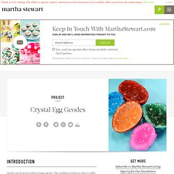 Crystal Egg Geodes - Martha Stewart Easter