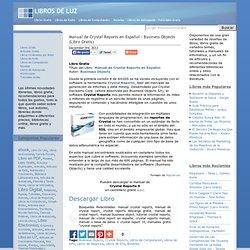 Manual de Crystal Reports en Español – Business Objects (Libro Gratis) - Libros de Luz - Libros gratis - Free ebooks