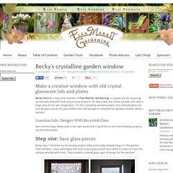 Becky's crystaline garden window