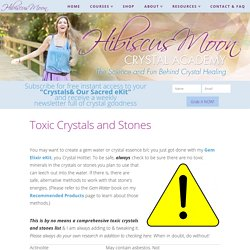 Toxic Crystals and Stones List - Hibiscus Moon Crystal Academy