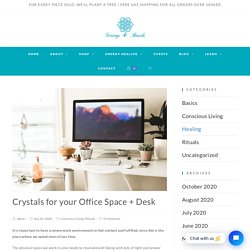 Crystals for your Office Space + Desk - Strings and Beads