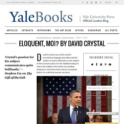 Eloquent, moi? An Article by David CrystalYale University Press London Blog
