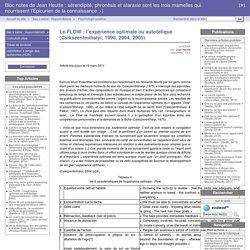 Le FLOW : l'expérience optimale ou autotélique (Csikszentmihalyi, 1990, 2004, 2005