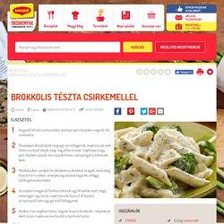 Brokkolis tészta csirkemellel recept - Okoskonyha.hu