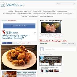 KFC fűszeres csirkeszárnyak ropogós bundában házilag!! - Ketkes.com
