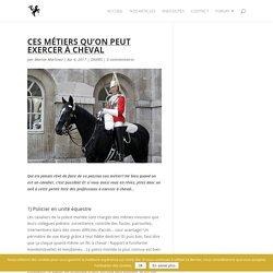 CSODM - Ces métiers qu'on peut exercer à cheval