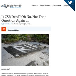 Is CSR Dead? Oh No, Not That Question Again …