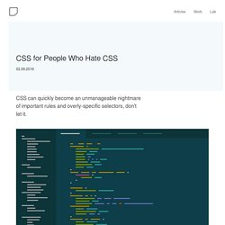 CSS for People Who Hate CSS