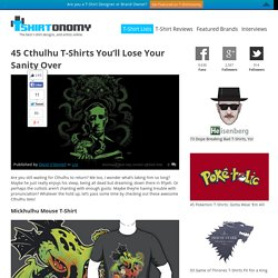 45 Cthulhu T-Shirts You'll Lose Your Sanity Over - TShirtonomy