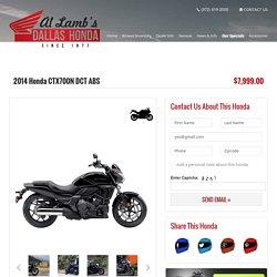 Al Lamb's Dallas Honda: 2014 Honda CTX700N DCT ABS