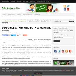 CUADERNILLOS PARA APRENDER A ESTUDIAR esta Navidad -Orientacion Andujar