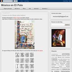 Música en El Palo: Cuaderno de arte: Dibujar códice medieval