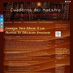 Cuaderno del Maestro: Consejos para educar a los alumnos en educación emocional