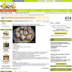 Receta Cuadraditos glaseados de dos sabores para Chúpate los dedos con Sonia