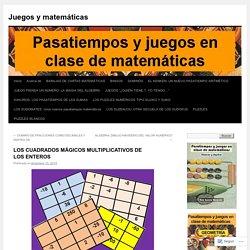 LOS CUADRADOS MÁGICOS MULTIPLICATIVOS DE LOS ENTEROS