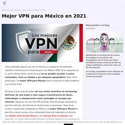 ¿Cuál es la mejor VPN México de 2021?