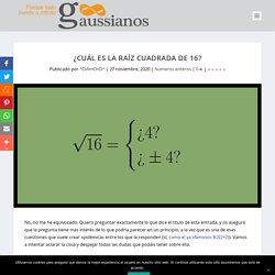 ¿Cuál es la raíz cuadrada de 16? - Gaussianos