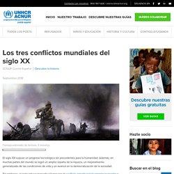 ¿Cuáles fueron los tres conflictos mundiales del siglo XX? - ACNUR