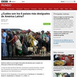 ¿Cuáles son los 6 países más desiguales de América Latina? - BBC Mundo