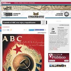 Cuando el ABC era rojo y republicano