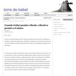 Torre de Babel » Blog Archive » Cuando Goliat premió a David, o David se premió a sí mismo