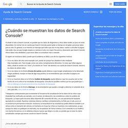 ¿Cuándo se muestran los datos de Search Console? - Ayuda de Search Console
