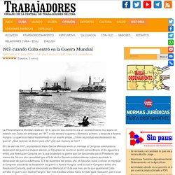1917: cuando Cuba entró en la Guerra Mundial