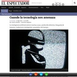 Cuando la tecnología nos amenaza