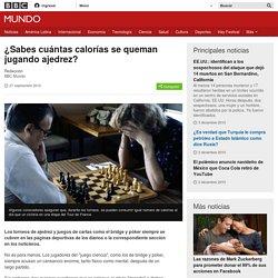¿Sabes cuántas calorías se queman jugando ajedrez? - BBC Mundo