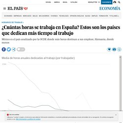 ¿Cuántas horas se trabaja en España? Estos son los países que dedican más tiempo al trabajo