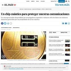 Un chip cuántico para proteger nuestras comunicaciones