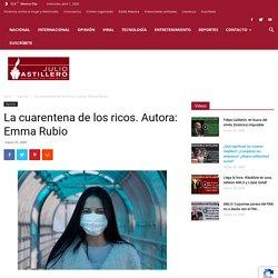 La cuarentena de los ricos. Autora: Emma Rubio julioastillero.com